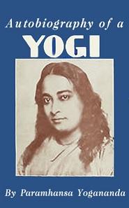 Grāmata, kas var pilnībā pārmainīt dzīvi. Paramahamsa Jogananda Joga Autobiogrāfija